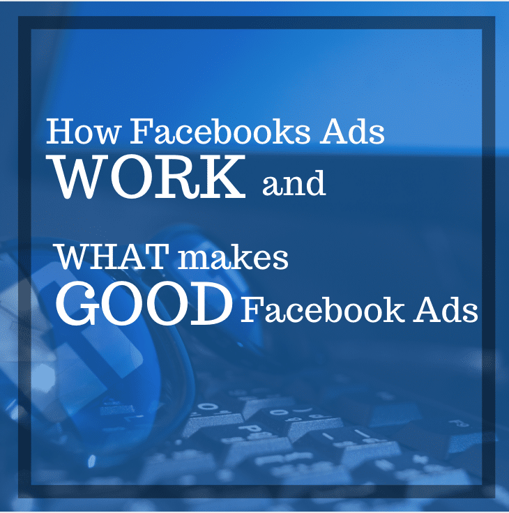 How Facebook Ads Work & What Makes A Good Facebook Ad